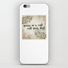 You're In a Cult, Call Your Dad - My Favorite Murder Podcast Floral Design iPhone Skin