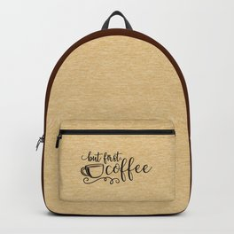 But First Coffee Funny Quote Backpack