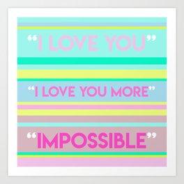 'I LOVE YOU MORE'  Art Print