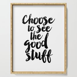 Choose to See the Good Stuff black-white typographic poster design modern home decor canvas wall art Serving Tray
