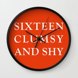 Sixteen Clumsy And Shy Wall Clock