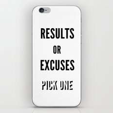 Results or Excuses. Pick one iPhone & iPod Skin