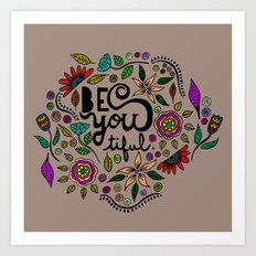 Be You-Tiful (color variation) Art Print