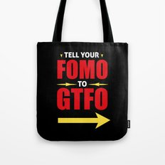 Tell Your FOMO To GTFO Tote Bag