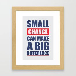 Lab No. 4 - Small Change Can Make A Big Difference Motivational Quotes Poster Framed Art Print