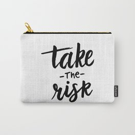 Take the risk quote Carry-All Pouch