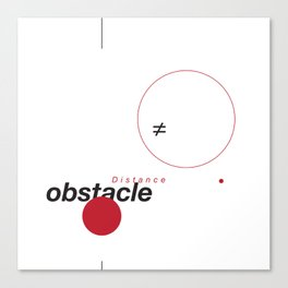 Distance ≠ Obstacle Canvas Print