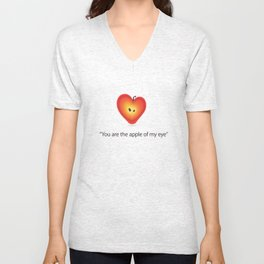 """Your the apple of my eye""  Unisex V-Neck"