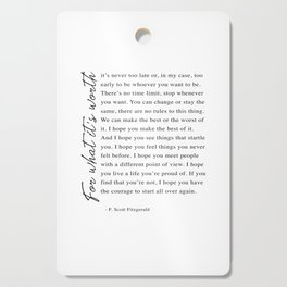 F. Scott Fitzgerald - For What It's Worth Quote  Cutting Board