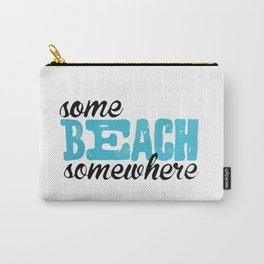 some beach somewhere Carry-All Pouch