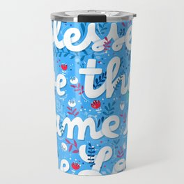 Blessed bt the name of the Lord Travel Mug
