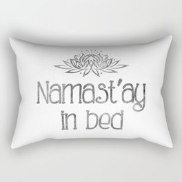 Namast'ay in bed Rectangular Pillow