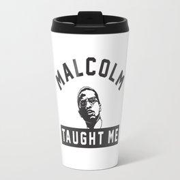 Malcolm X Taught Me Travel Mug