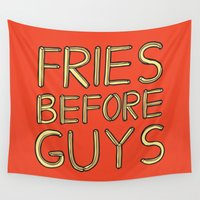 fries Wall Tapestries featuring Fries Before Guys by evannave