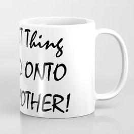 The Best thing Coffee Mug