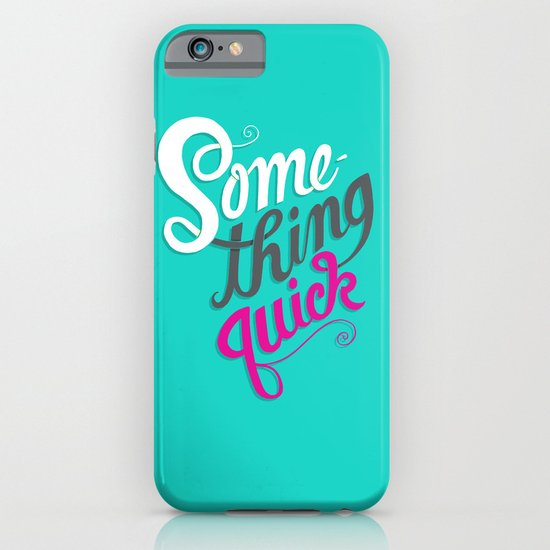Something Quick iPhone & iPod Case