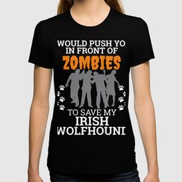 Push You In Front Zombies to save my Irish wolfhound Dog Owner Dog Lover T-shirt