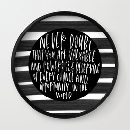 never doubt that you are valuable and powerful - black calligraphy Wall Clock