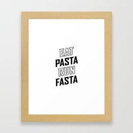 Eat Pasta Run Fasta v2 Framed Art Print