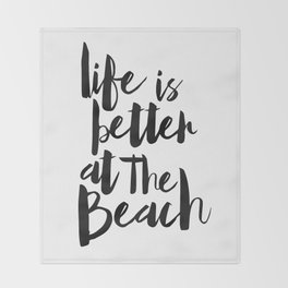 Life is Better at the Beach Throw Blanket