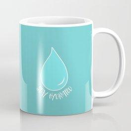 Stay Hydrated Coffee Mug