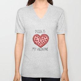 pizza is my valentine new 2018 14feb valentines day Unisex V-Neck