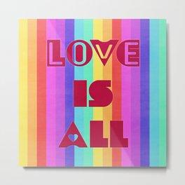 Love is all Metal Print