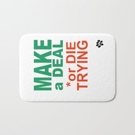 MAKE a DEAL or DIE TRYING Bath Mat
