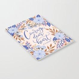 Courage, dear heart Notebook