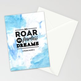 """""""So roar, be fearless, and go chase those dreams."""" - Stana Katic Stationery Cards"""