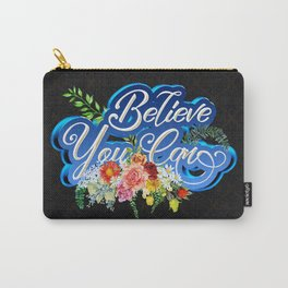Believe You Can Carry-All Pouch