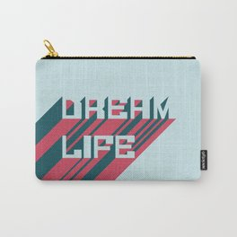 Dream Life Carry-All Pouch