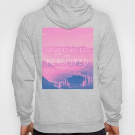 Nevertheless she persisted (pink) Hoody