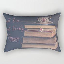Drink tea. Read books. Be happy. Rectangular Pillow