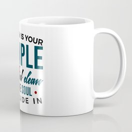 The Body Is Your Soul's Temple Coffee Mug