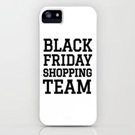 Black Friday Shopping Team iPhone Case