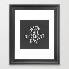 Same Shit Different Day Framed Art Print