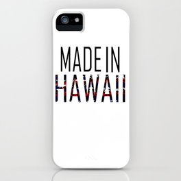 Made In Hawaii iPhone Case