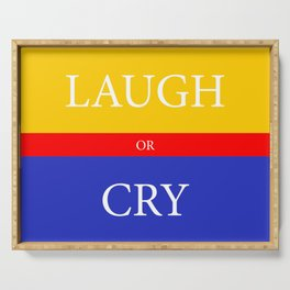 LAUGH or CRY Serving Tray
