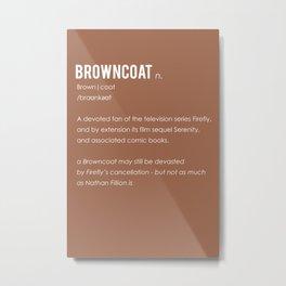 Browncoat Metal Print