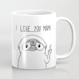 PUG Mochi - I love you mami Coffee Mug