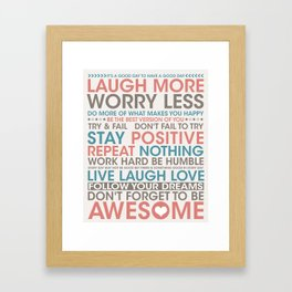 Laugh More, Worry Less be Awesome Framed Art Print