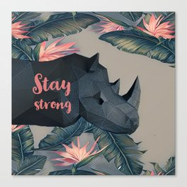 Stay strong Canvas Print
