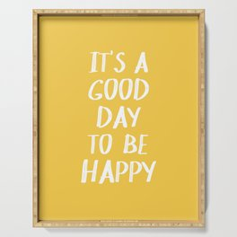 It's a Good Day to Be Happy - Yellow Serving Tray