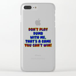 """Funny """"Playing Dumb"""" Joke Clear iPhone Case"""