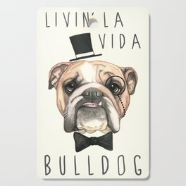 English Bulldog - livin' la vida bulldog Cutting Board