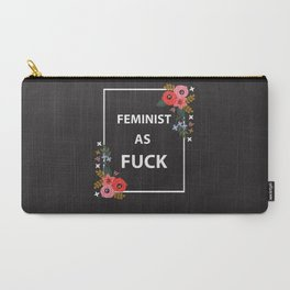 Feminist As Fuck, Quote Carry-All Pouch
