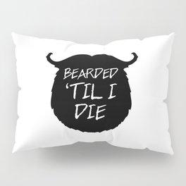 Bearded 'Til I Die Funny Quote Pillow Sham
