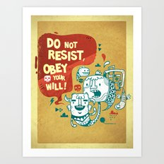 Obey your will Art Print