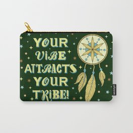 YOUR VIBE ATTRACTS YOUR TRIBE, GREEN Carry-All Pouch